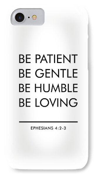 Be Patient, Be Gentle, Be Humble, Be Loving - Bible Verses Art IPhone Case