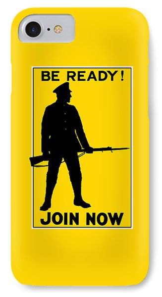 Be Ready - Join Now IPhone Case by War Is Hell Store