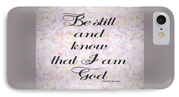 Be Still And Know I Am God Bible Psalm Typography IPhone Case by Georgeta Blanaru