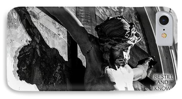 IPhone Case featuring the photograph Be Still And Know That I Am God  Psalms 46 10 by Sonny Marcyan