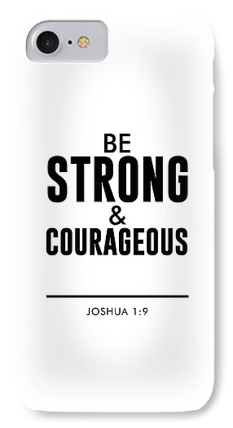 Be Strong And Courageous - Joshua 1 9 - Bible Verses Art IPhone Case