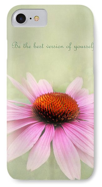 Be The Best Version Of Yourself IPhone Case by Kathi Mirto