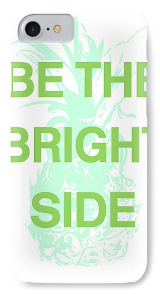 Be The Bright Side- Art By Linda Woods IPhone Case