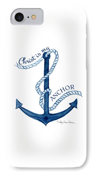 Beach House Nautical Ship Christ Is My Anchor IPhone Case by Audrey Jeanne Roberts