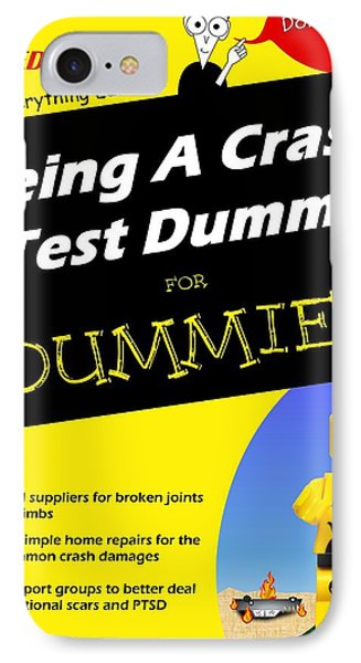 Being A Crash Test Dummy For Dummies IPhone Case by Mark Fuller