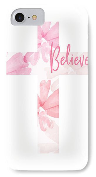 Cross iPhone 7 Case - Believe Floral Cross- Art By Linda Woods by Linda Woods