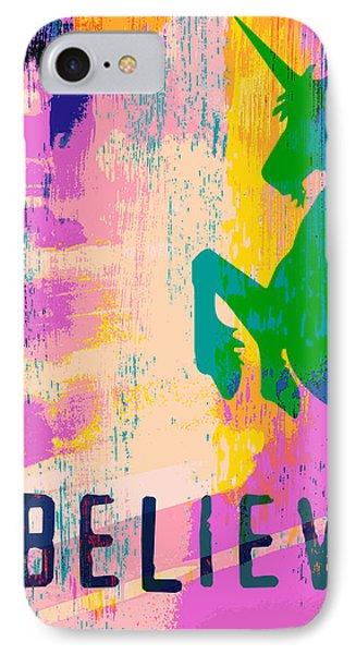 Believe In Unicorns IPhone Case by Brandi Fitzgerald