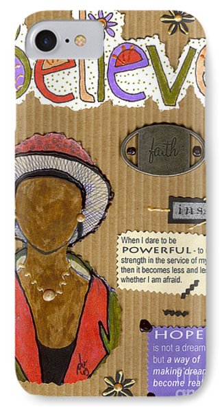 IPhone Case featuring the mixed media Believe Me by Angela L Walker