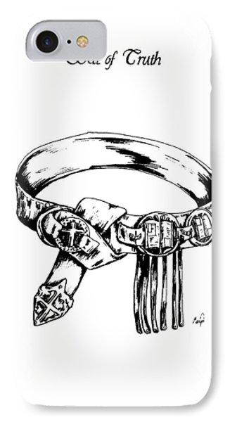 Belt Of Truth Phone Case by Maryn Crawford