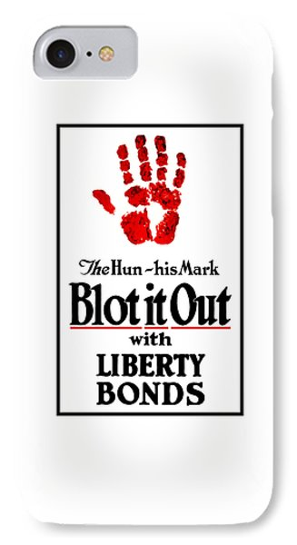 Blot It Out With Liberty Bonds Phone Case by War Is Hell Store