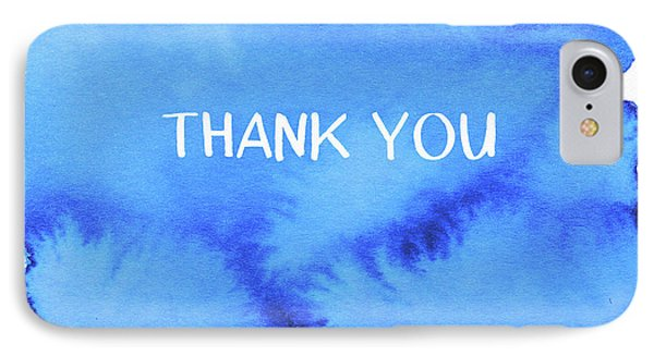 Bold Blue And White Watercolor Thank You- Art By Linda Woods IPhone Case by Linda Woods
