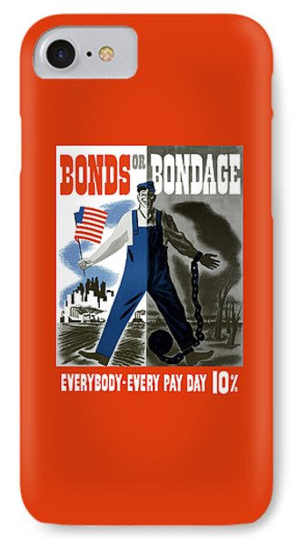 Bonds Or Bondage -- Ww2 Propaganda IPhone Case