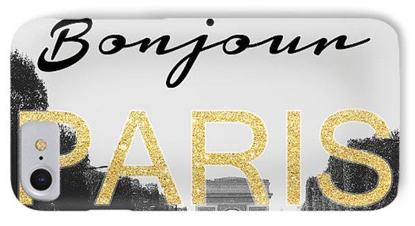 Bonjour Paris IPhone Case by Pati Photography