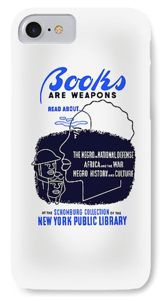 Books Are Weapons - Wpa IPhone Case by War Is Hell Store