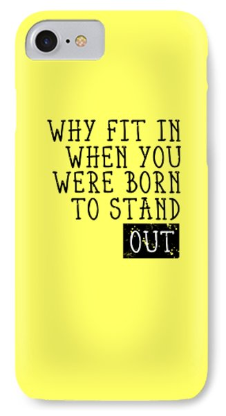 Born To Stand Out IPhone Case by Melanie Viola