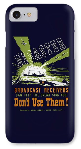 Broadcast Receivers Can Help The Enemy Sink You IPhone Case by War Is Hell Store