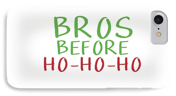 Bros Before Ho Ho Ho- Art By Linda Woods IPhone Case by Linda Woods