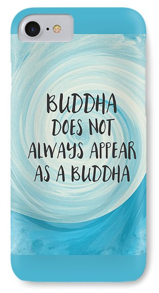 Buddha Does Not Always Appear As A Buddha-zen Art By Linda Woods IPhone Case by Linda Woods