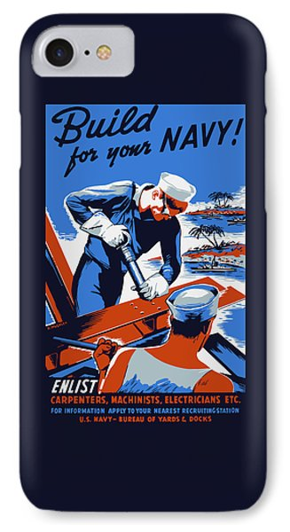 Build For Your Navy - Ww2 IPhone Case by War Is Hell Store