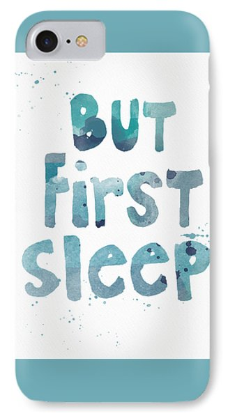 But First Sleep IPhone Case by Linda Woods