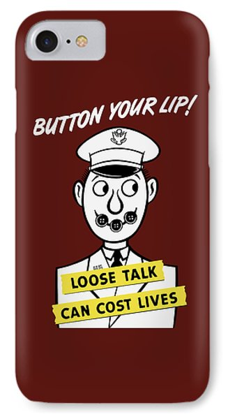 Button Your Lip - Loose Talk Can Cost Lives Phone Case by War Is Hell Store