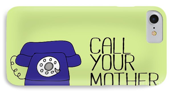 Call Your Mother IPhone Case