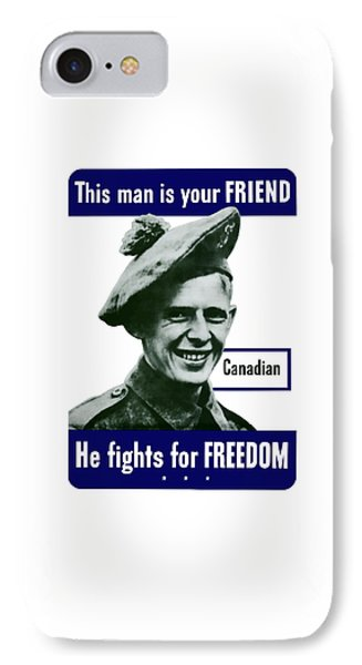 Canadian This Man Is Your Friend Phone Case by War Is Hell Store
