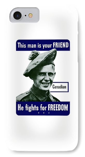 Canadian This Man Is Your Friend IPhone Case by War Is Hell Store
