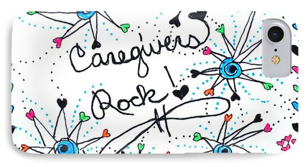 Caregivers Rock IPhone Case by Carole Brecht