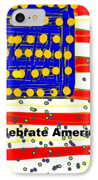 Celebrate America Flag IPhone Case by Kathy Barney
