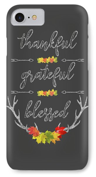 IPhone Case featuring the digital art Chalkboard Handwriting Thankful Grateful Blessed Fall Thanksgiving by Georgeta Blanaru