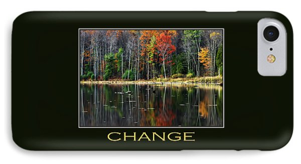 Change Inspirational Motivational Poster Art Phone Case by Christina Rollo