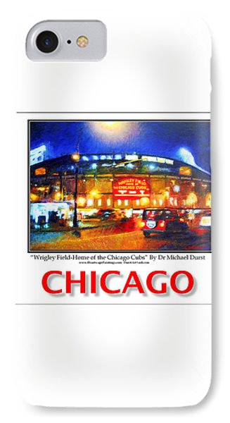 Chicago Poster Of Wrigley Field-home Of The Chicago Cubs IPhone Case by Michael Durst