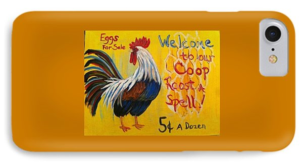 Chicken Welcome Sign 7 IPhone Case by Belinda Lawson