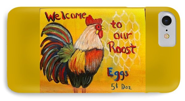 Chicken Welcome Sign 8 IPhone Case by Belinda Lawson