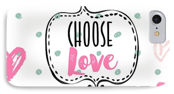 Choose Love IPhone Case