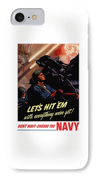 Choose The Navy -- Ww2 Phone Case by War Is Hell Store