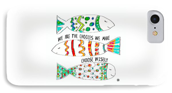 IPhone Case featuring the painting Choose Wisely by Lisa Weedn