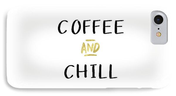 Coffee And Chill-art By Linda Woods IPhone Case