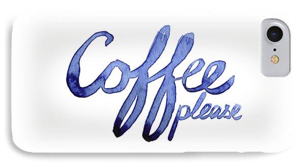 Coffee Please IPhone Case