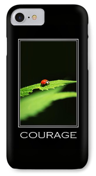 Courage Inspirational Motivational Poster Art Phone Case by Christina Rollo
