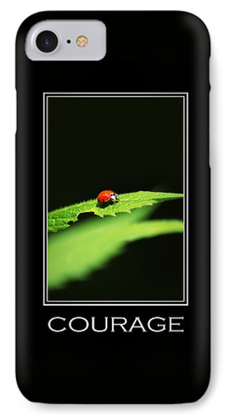 Courage Inspirational Motivational Poster Art IPhone Case by Christina Rollo