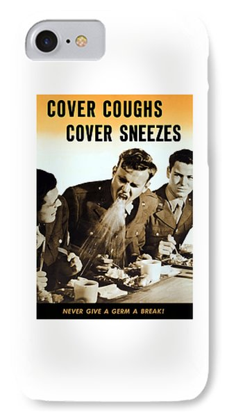 Cover Coughs Cover Sneezes Phone Case by War Is Hell Store