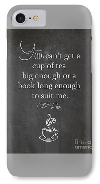 Cs Lewis Cup Of Tea IPhone Case