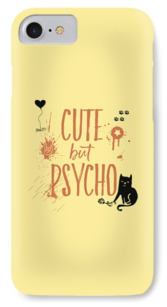 Cute But Psycho Cat IPhone Case by Melanie Viola