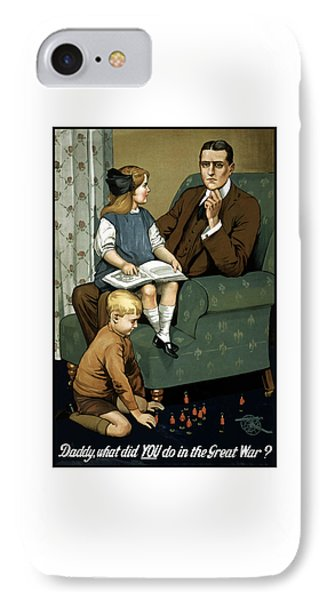Daddy What Did You Do In The Great War IPhone Case by War Is Hell Store