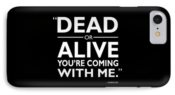 Dead Or Alive IPhone Case by Mark Rogan