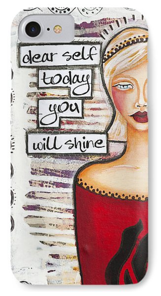 IPhone Case featuring the mixed media Dear Self Today You Will Shine Inspirational Folk Art by Stanka Vukelic