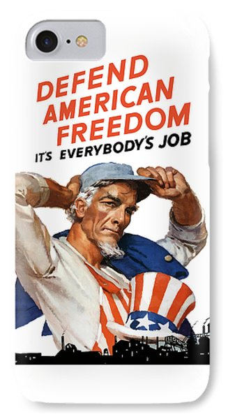Defend American Freedom It's Everybody's Job Phone Case by War Is Hell Store