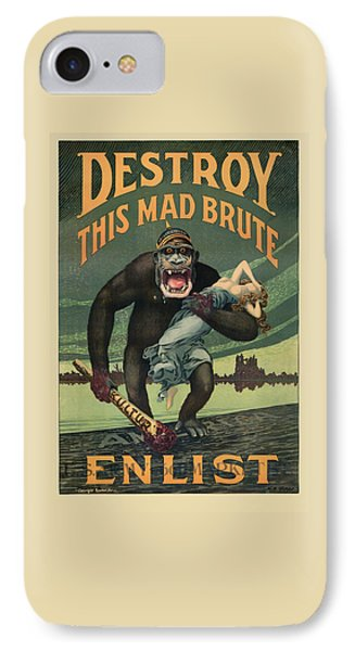 Destroy This Mad Brute - Wwi Army Recruiting  IPhone Case by War Is Hell Store